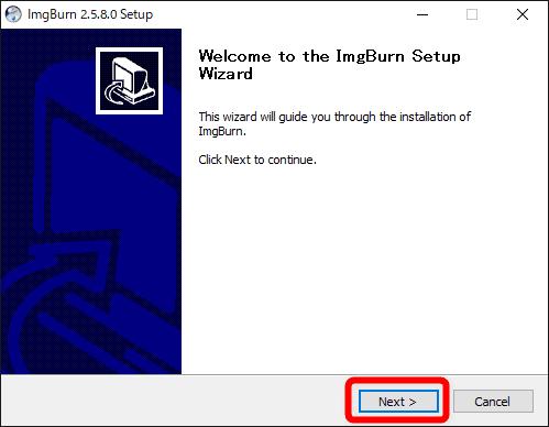 【DVD焼き方まとめ】ISOデータをDVDに焼くライティングソフトを使って焼き方を解説|Windows10なら標準搭載のライティング機能で書き込み可能!|「ImgBurn」で焼く:「ImgBurn」をインストールする:セットアップ画面が表示されたら「Next」をクリックします。