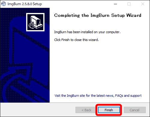 【DVD焼き方まとめ】ISOデータをDVDに焼くライティングソフトを使って焼き方を解説|Windows10なら標準搭載のライティング機能で書き込み可能!|「ImgBurn」で焼く:「ImgBurn」をインストールする:「Completing the ImgBurn Setup Wizard」と表示されたら、インストール完了です。 「Finish」ボタンを押して、作業を終了させましょう。